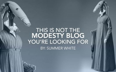This is Not the Modesty Blog You're Looking For