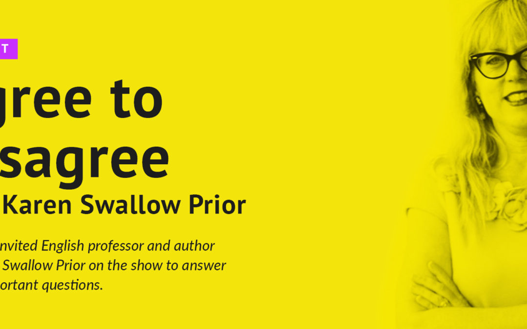 Agree to Disagree with Karen Swallow Prior
