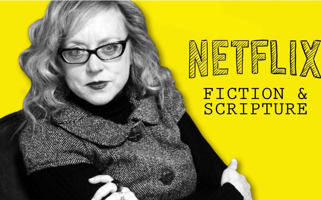 Netflix, Fiction & Scripture with Karen Swallow Prior