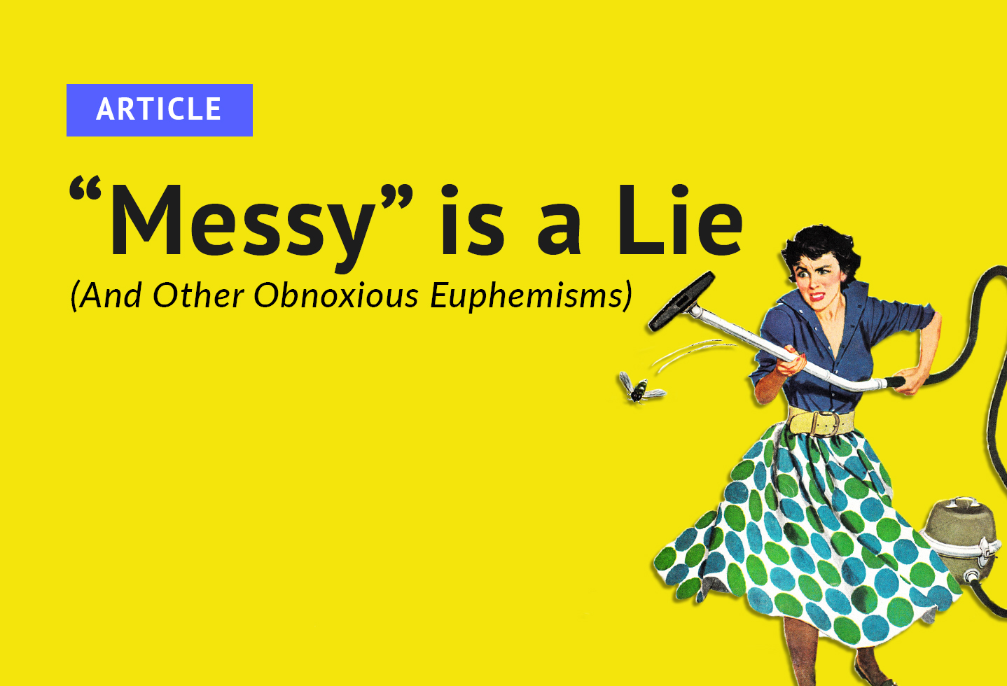 Messy Is A Lie And Other Obnoxious Euphemisms Sheologians