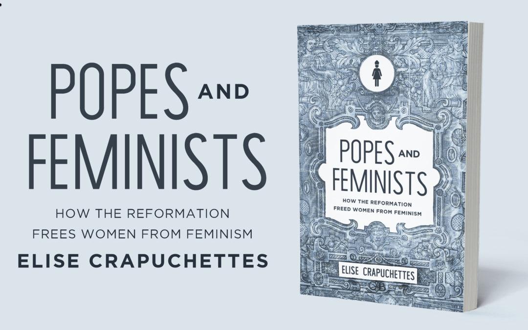 Popes & Feminists with Elise Crapuchettes