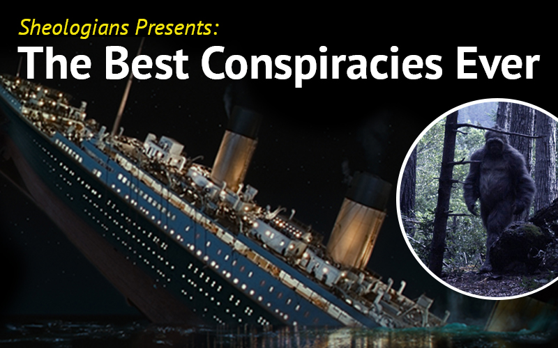 Sheologians Presents: The Best Conspiracies Ever