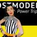 Postmodern Power Tripping