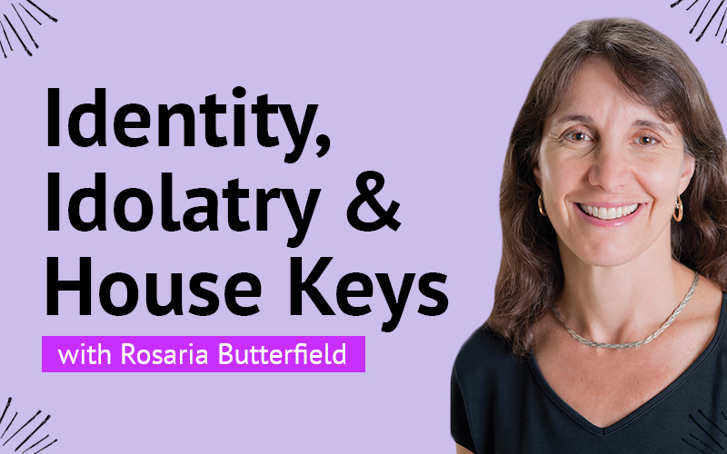 Identity, Idolatry, & House Keys