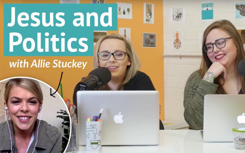Jesus and Politics with Allie Stuckey