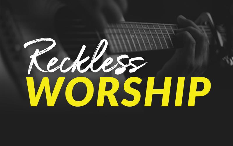 Reckless Worship