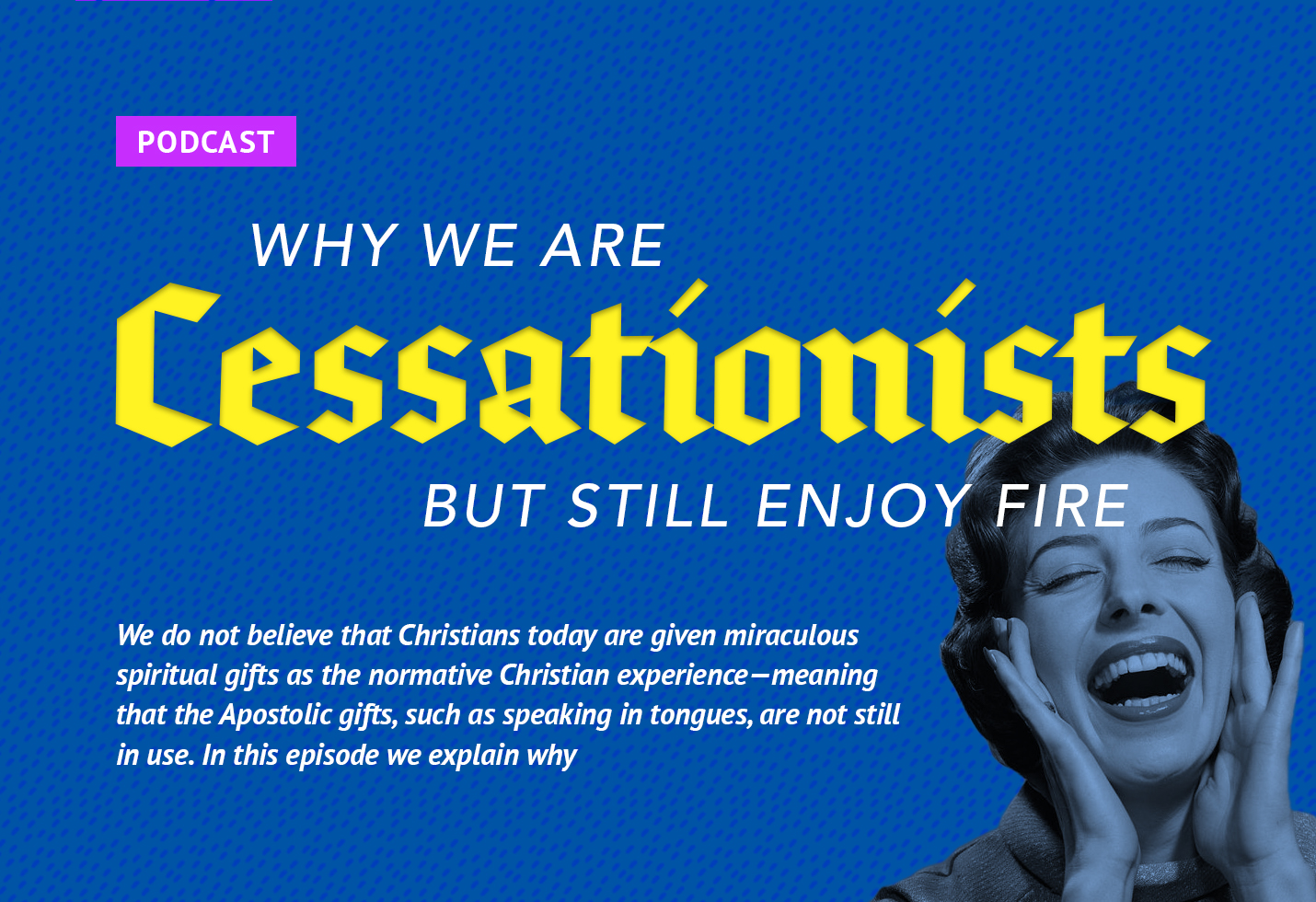 Why We Are Cessationists But Still Enjoy Fire - Sheologians