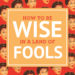 How To Be Wise In A Land Of Fools