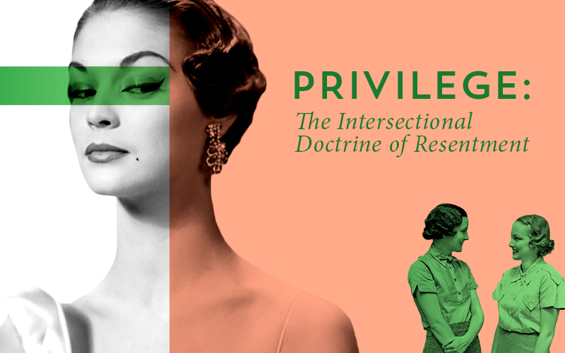 Privilege: The Intersectional Doctrine of Resentment