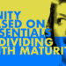 Unity Based on Essentials & Dividing with Maturity