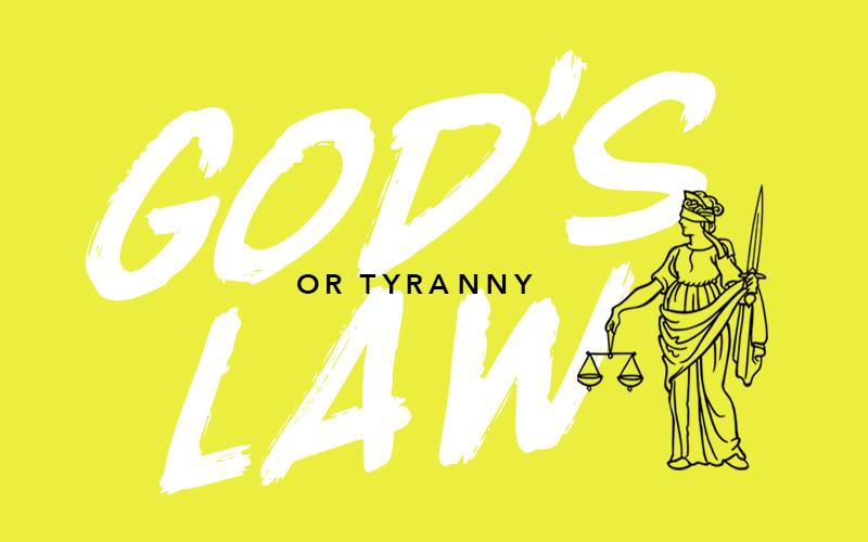 God's Law or Tyranny