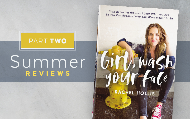 "Summer Reviews ""Girl, Wash Your Face"" (Part 2)"