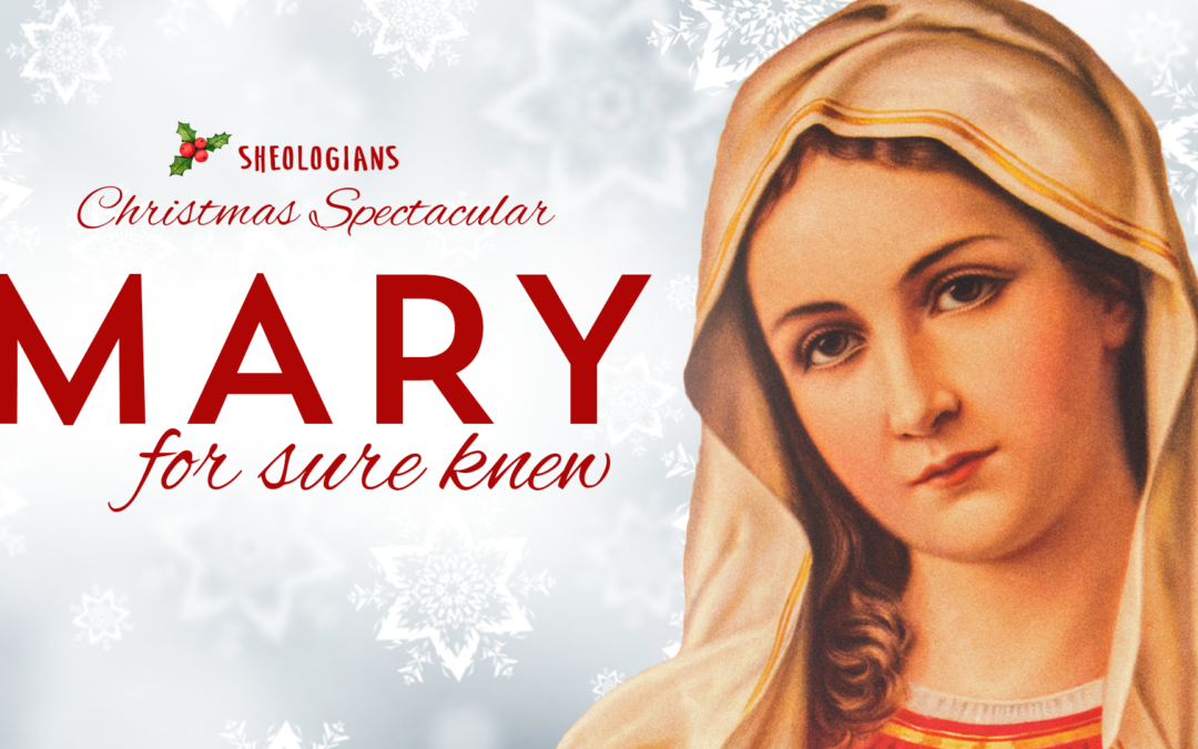 Mary For Sure Knew