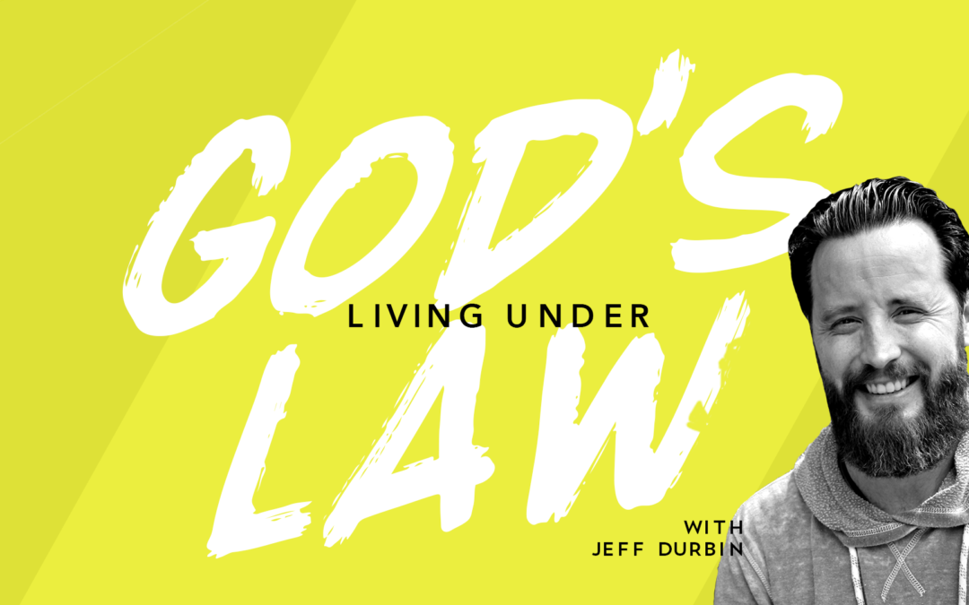Living Under the Law of God with Guest Jeff Durbin
