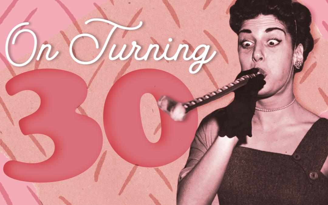 On Turning 30