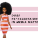 Does Representation in Media Matter?