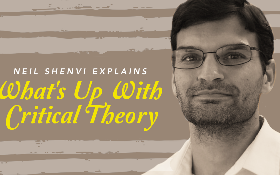 Neil Shenvi Explains What's Up with Critical Theory