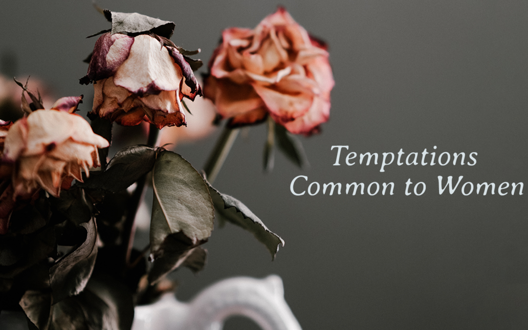 Temptations Common to Women