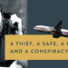 A Thief, a Safe, a Plane, & a Conspiracy