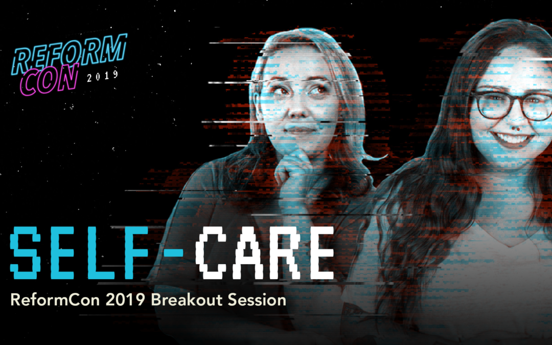 #SelfCare (ReformCon Breakout Session)