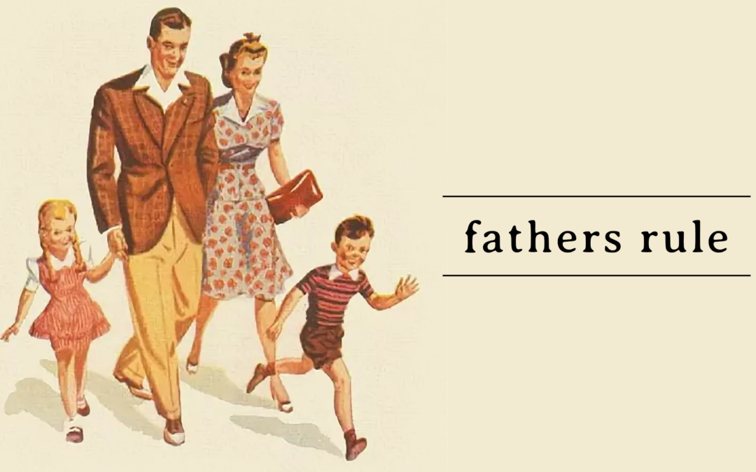 Fathers Rule