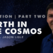 Creation: Earth in the Cosmos with Dr. Jason Lisle