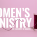 Women's Ministry (or a Ministry of Women?)