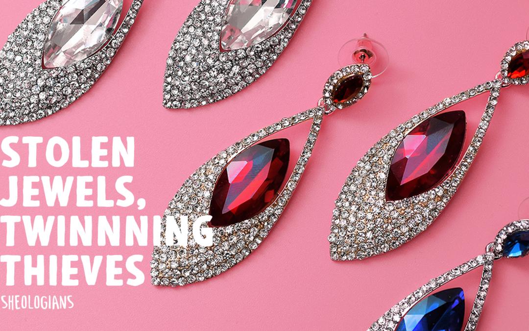 Stolen Jewels, Twinning Thieves