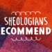 Sheologians Recommends