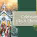 Celebrate Like a Christian