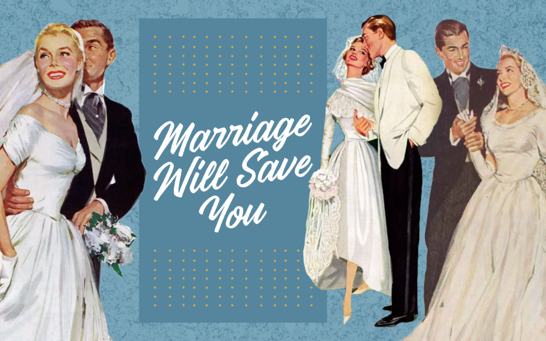 Marriage Will Save You