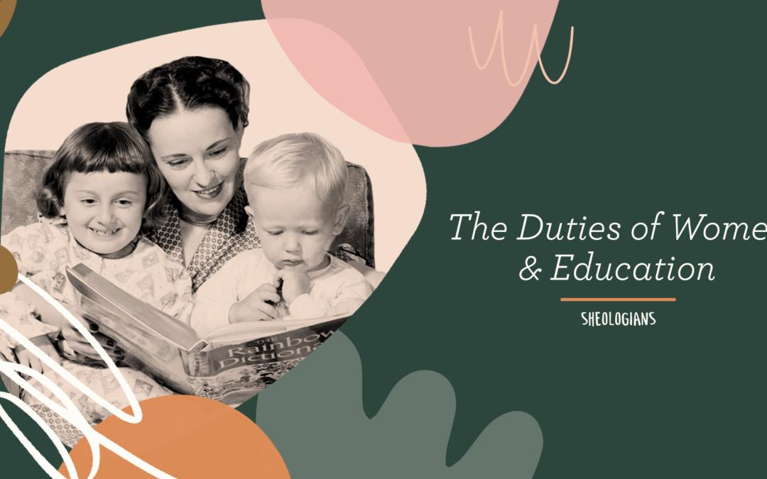 The Duties of Women & Education