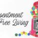 Resentment Free Living