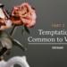 Temptations Common to Women Part 2